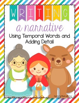 Writing a Narrative: Using Temporal Words and Adding Detail