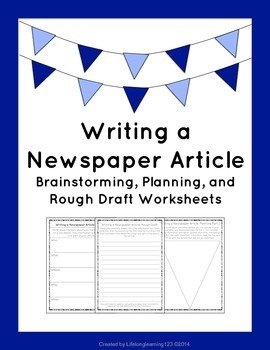 Writing a Newspaper Article: Brainstorming, Planning, and Rough Draft Worksheets