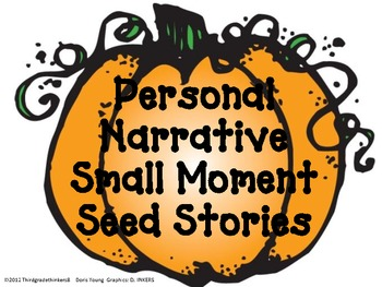 Writing a Personal Narrative Small Moment Seed Story