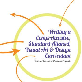 Writing a Standard Aligned, Visual Art & Design Curriculum
