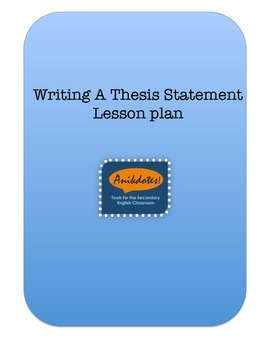 lesson plans for writing a thesis statement Response to literature: purpose and tools  restate the thesis statement, then make a reflection  response to literature writing lesson.