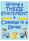 Writing a Thesis Statement and using Commas in a Series