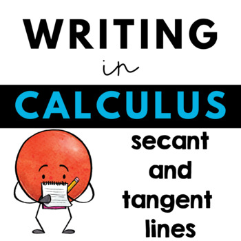Writing about Mathematics - Calculus - Secant and Tangent Lines
