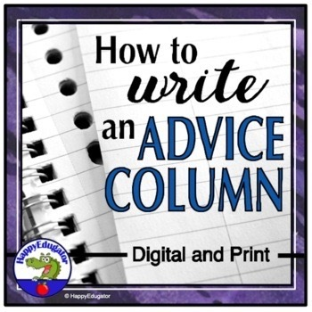 Writing an Advice Column - Writing Assignment and Rubric