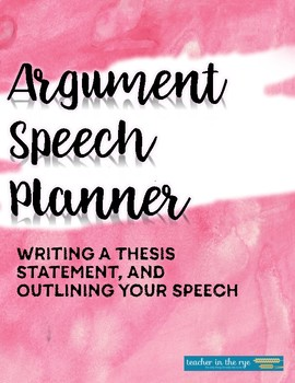 Writing an Argument Speech: Thesis, Planning, Outline, & Rubrics {CCSS}