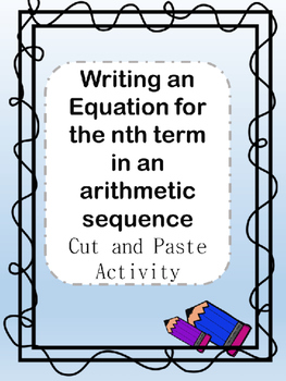 Writing an Equation for the Nth Term of an Arithmetic Sequence-Cut and Paste
