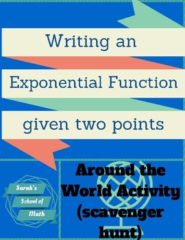 Writing an Exponential Function given two points Around the World Activity
