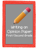Writing an Opinion Paper for First and Second Grade