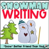 Writing and Craft- Snow Better Friend Then You!