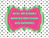 Writing and Evaluating Numerical Expressions with Exponents 6.EE.1