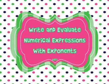 Writing and Evaluating Numerical Expressions with Exponent