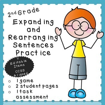 Writing and Expanding Sentences Practice-EDITABLE! (second grade)