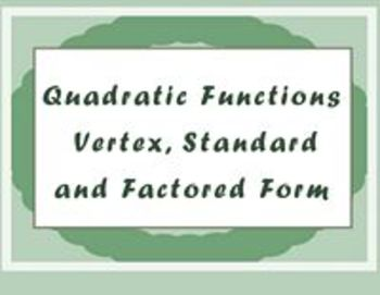 Quadratic Equations - Lesson 4 - Vertex, Standard & Factored Form