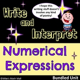 Write and Interpret Numerical Expressions - (Mini Bundle)