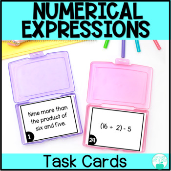 Writing and Interpreting Numerical Expressions Task Cards