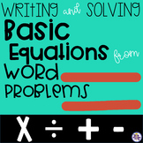 Writing and Solving Basic Equations From Word Problems {4.