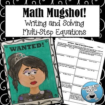 "WRITING AND SOLVING MULTI-STEP EQUATIONS - ""MATH MUGSHOT"""