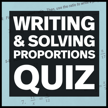 Writing and Solving Proportions Quiz (Three Versions)