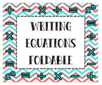 Writing and Translating Expressions & Equations Foldable