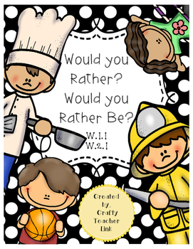 Opinion Writing / Would you Rather? / Would you Rather be?