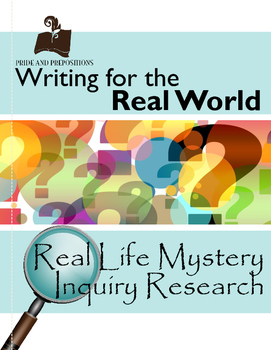 Writing for the Real World: Real Life Mystery Inquiry Research