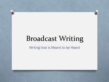 Writing in Broadcast Style Notes