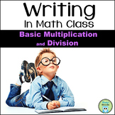 Writing About Math: Basic Multiplication and Division