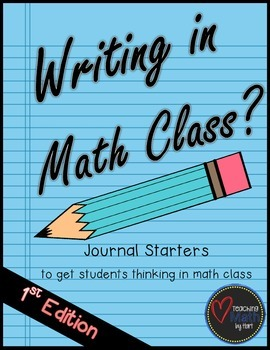 Writing in Math Class? - A collection of math journal starters