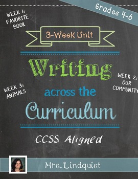 Writing Across the Curriculum - 3 More Weeks - Upper Elementary - CCSS Aligned