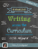 Writing Across the Curriculum - 6 Weeks - Upper Elementary - CCSS Aligned