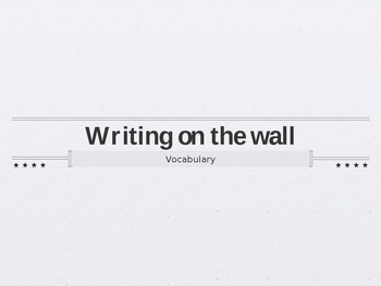 Writing on the Wall - Treasures Unit 4 Vocabulary