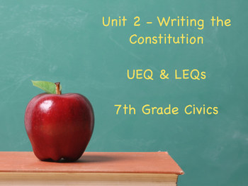 Writing the Constitution - UEQ & LEQs