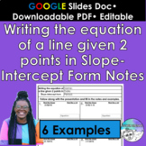 Writing the Equation of a Line Given 2 Points in Slope-Int
