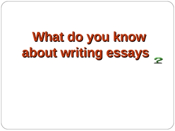 Writing the Essay PowerPoint