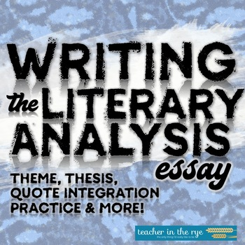 Writing the Literary Analysis Essay--A Step-by-Step Guide for Students