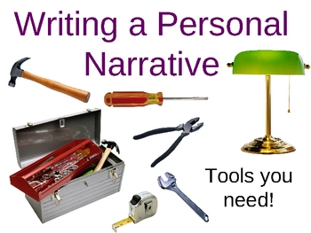 Writing the Personal Narrative: Tools for the Job!
