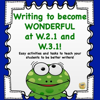Writing to Become Wonderful at W.2.1 and W.3.1 - Fun Writing Activities!
