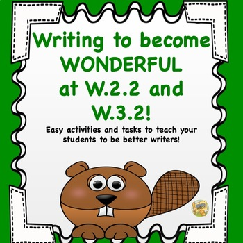 Writing to Become Wonderful at W.2.2 and W.3.2 - More Writing Activities!