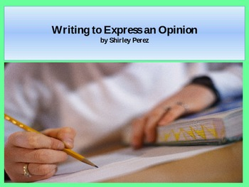 Writing to Express An Opinion Power Point