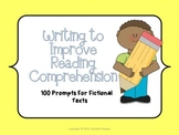 Writing to Improve Reading Comprehension: 100 Prompts for Fictional Texts
