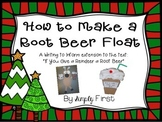 Writing to Inform: How to Make a Root Beer Float (Freebie