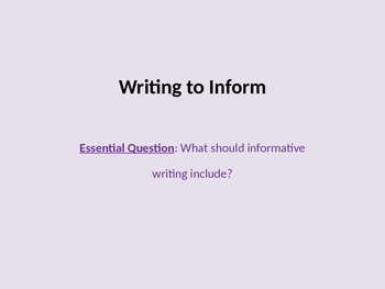 Writing to Inform, Informative Writing, PowerPoint