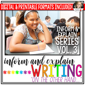 Writing to Inform and Explain (Vol. 3): On the Other Hand...