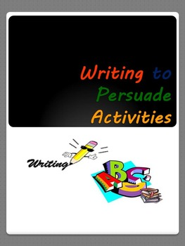 Writing to Persuade Activities