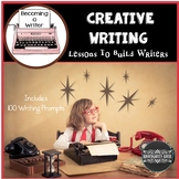 Writing: Ideas, Lessons, 100 + Writing Prompts