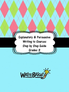 Gr 3 Writing to Sources Student Packet Common Core Explanatory Persuasive