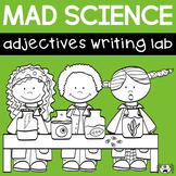 Descriptive Writing with Adjectives: Mad Science Writing Lab