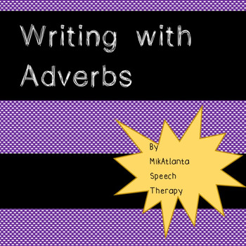 Writing with Adverbs {Worksheets}