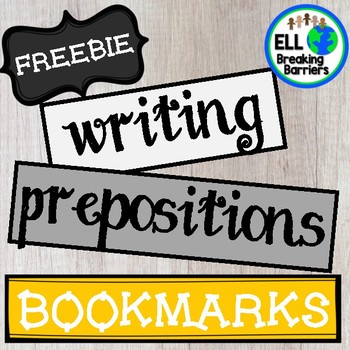 Writing with Prepositions Bookmarks, ELL Friendly, FREEBIE