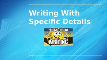 Writing with Specific Details
